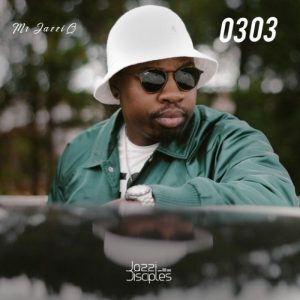 JazziDisciples & Mr JazziQ ft. Josiah De Disciple – 0303 (Intro)