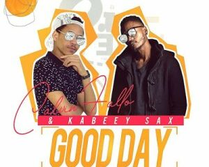 Download Calvin Fallo Good Day Ft. Kabeey Sax