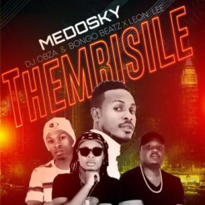 Download Medosky ThembisileMedosky – Thembisile Mp3